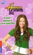 HANNAH MONTANA - UNE DOUCE REVANCHE - N°11 - POCKET JEUNESSE - REF 2085 - Livres, BD, Revues