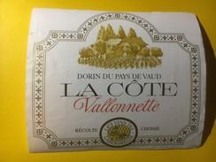 3723- Suisse Vaud La Côte Vallonnette Dorin - Etiquettes