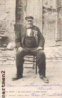 """BLAYE UN VIEUX BRAVE """" LE PERE DANIEL """" 1900 GIRONDE - Blaye"""