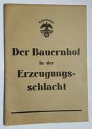 PLAQUETTE - 3° REICH - PROPAGANDE - DER BAUERNHOF IN DER ERZEUGUNGS-SCHLACHT - IMPRIME 0 STRASBOURG - AGRICULTURE - 5. Guerres Mondiales