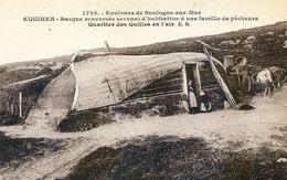 Environs De Boulogne - Equihen - Barque Renversée Servant D'habitation à Des Pécheurs - Boulogne Sur Mer