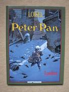 LOISEL - PETER PAN T1 LONDRES (VENTS D'OUEST) (DL NOVEMBRE 1990) - Peter Pan