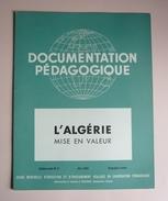 DOCUMENTATION PEDAGOGIQUE JUIN 1955  - L'ALGERIE Mise En Valeur - 8 PLANCHES COULEUR 27 X 21 - ORAN - BOU-SAADA
