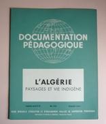 DOCUMENTATION PEDAGOGIQUE MAI 1955  - L'ALGERIE Paysages Et Vie Indigène - 8 PLANCHES COULEUR 27 X 21 - Géographie