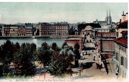 Bayonne La Place Et Le Pont Saint-Esprit - Bayonne