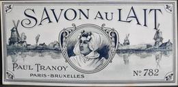 ETIQUETTE ANCIENNE - SAVON Au LAIT - N° 782 - Paul TRANOY - Paris - Bruxelles - TBE - Etichette