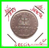 GRECIA -  GREECE  MONEDA  --  DE 10  DRACHMAI  AÑO 1959   -   Copper-Nickel, 30 Mm. - Grecia
