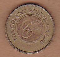 AC -  THE COLONY SPORTING CLUB TOKEN JETON - Monetary/Of Necessity