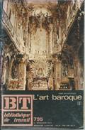 BT Bibliothèque De Travail-N°795-1er Décembre 1974-L'Art Baroque (II) (Recouvert D'un Protège Livre) - 12-18 Ans
