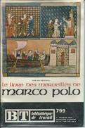BT Bibliothèque De Travail-N°799-1er Février 1975-Le Livre Des Merveilles De Marco Polo (Recouvert D'un Protège Livre) - 12-18 Ans