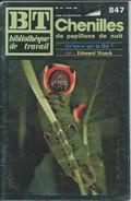 BT Bibliothèque De Travail-N°847-1er Juin 1977-Chenilles De Papillons De Nuit (Recouvert D'un Protège Livre) - Libri, Riviste, Fumetti