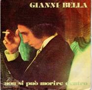 "COLLECTION  DISQUE VINYLE 45 T - GIANNI BELLA ""non Si Puo Morire Dentro"" Et ""t'amo"" DERBY DBR 4161 - Other - Italian Music"