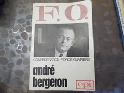 Livre D'André Bergeron  Force Ouvrière  Syndicat - Dédicacé - Edition Epi - Secrétaire Général FO - Livres, BD, Revues