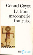 "GERARD GAYOT ""LA FRANC-MACONNERIE FRANCAISE"" - Livres, BD, Revues"