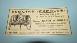 """MATERIEL AGRICOLE - SEMOIRS """" EXPRESS """" - C. SEVERIN , LE VERGUIER Par PONTRUET ( AISNE ) - PUBLICITE DE 1912. - Advertising"""