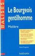 Bourgeois Gentilhomme De Molière (Résumé Analyse Personnages Biographie De L'auteur Jugement Bibliographie Etc.) - Livres, BD, Revues