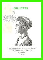 CÉLÉBRITÉS FEMME - COMMÉMORATION DE LA NAISSANCE DE LA PRINCESSE CAROLINE DE MONACO EN 1957 - - Femmes Célèbres