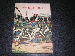 WATERLOO 1815 Catalogue 1965 Exposition 150 ème Anniversaire Bataille Napoléon Second Empire Wellington Ferme - Culture