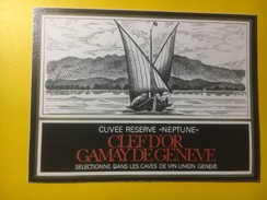 """3745 - Cuvée Réserve """"Neptune"""" Barque à Fond Plat Du Léman Clef D'Or Gamay De Genève - Bateaux à Voile & Voiliers"""