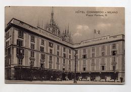 Milano - Hotel Commercio - Viaggiata Nel 1913 - (FDC3892) - Milano