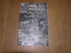 MONS ET LE BORINAGE Brochure Régionalisme Histoire Borinage Charbonnage Folklore Lumeçon Doudou Beffroi - Culture