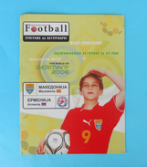 MACEDONIIA : ARMENIA - 2006. FIFA World Cup Qual. Football Match Programme Soccer Fussball Programm Calcio Programma - Eintrittskarten