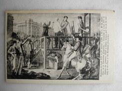 HISTOIRE - Exécution De Louis XVI Le 21 Janvier 1793 - Geschiedenis