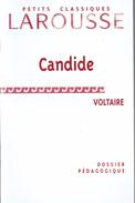 Candide Ou L'optimisme De Voltaire : Dossier Pédagogique, Analyse De L'oeuvre, Pistes De Travail, Etc. - 12-18 Ans