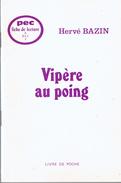 Vipère Au Poing D'Hervé Bazin : Fiche De Lecture, Résumé, Analyse De L'oeuvre, Pistes De Travail, Etc. - 12-18 Ans
