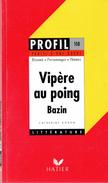 Vipère Au Poing D'Hervé Bazin : Fiche De Lecture, Résumé, Personnages, Témoignages, Etc. - 12-18 Ans