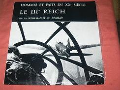"""MILITARIA /GUERRE WWII / FAITS DU XX SIECLE/ LE III REICH """" LA WERMACHT AU COMBAT 1941 AFRIKA KORPS  U BOAT """" EDIT SERP - Vinyles"""