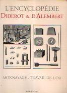 «Monnayage - Travail De L'or » (Encyclopédie Diderot Et D'Alembert) - Ed. Mame, Tours (2002) - Livres & Logiciels