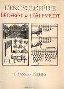 «Chasses - Pêches » (Encyclopédie Diderot Et D'Alembert) - Ed. Mame, Tours (2001) - Sports