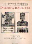 : «Théâtres - Machines De Théâtre » (Encyclopédie Diderot Et D'Alembert) - Ed. Mame, Tours (2001) - Theater