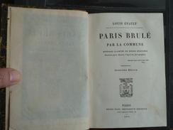 Paris Brulé Par La Commune - Louis Enault - 1871 - 12 Gravures De L. Breton - 316 Pages - Storia