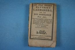 Le Vrai Double Matthieu Laensberg Ou Le Bon Astrologue Pour 1827 Avec Feuillet De Rébus Edit. Castiaux Lille - 1801-1900