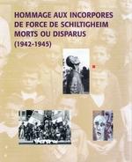PETER Armand Hommage Aux Incorporés De Force De Schiltigheim Morts Ou Disparus (1942-1945) - Weltkrieg 1939-45