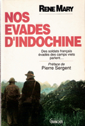 NOS EVADES D INDOCHINE SOLDATS FRANCAIS ECHAPES CAMPS VIET PARLENT...... - Français
