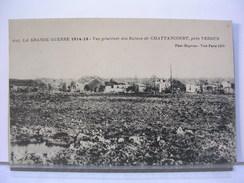 55 - VUE GENERALE DES RUINES DE CHATTANCOURT - 1916 - France