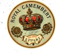 N 488 -  ETIQUETTE DE FROMAGE  -  CAMEMBERT ROYAL CAMEMBERT  SEUL DEPOT  D.Fres & H. F. - Cheese