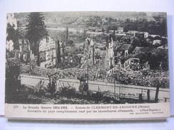 55 - RUINES DE CLERMONT EN ARGONNE - ENSEMBLE DU PAYS RASE PAR LES INCENDIAIRES ALLEMANDS - CACHET MILITAIRE - 1915 - France
