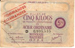 Bons De Guerre - 39/45 Commandes Allemandes BILLET DE CINQ KILOGS De Produits Sidérurgiques En ACIER ORDINAIRE - 2 Scans - Bons & Nécessité