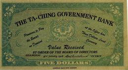 CHINA (EMPIRE) TA CHING GOVERNMENT BANK 5 DOLLARS 1908 PNL UNC REPLICA - China