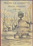 MONESTIER : Prades Naguère 1950 - 1980 - Editions La France à Prades . - Midi-Pyrénées
