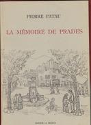 Pierre PATAU  : La Mémoire De Prades - Editions La France à Prades . - Midi-Pyrénées