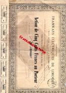 87 - LIMOGES - TRES RARE ACTION DE 500 CENTS FRANCS AU PORTEUR - TRAMWAYS ELECTRIQUES - TRAMWAY- LYON 1897 - Transports
