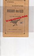 HYGIENE ET ALIMENTATION DES OISEAUX DES ILES-ALPHONSE BLANCHON- BORNEMANN PARIS- 1937- OISEAU - Animaux