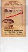 42 - ROANNE - PHARMACIE DE LA LOIRE-ALBERTIN-C. GOUTALAND- LES CHAMPIGNONS - CHAMPIGNON- 4 PLACE PALAIS JUSTICE - Nature