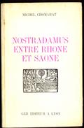 Nostradamus Entre Rhône Et Saône - Michel Chomorat. - Historia