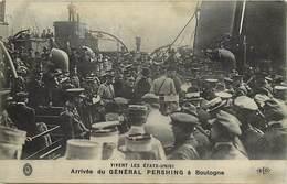 Ref R323- Guerre 1914-18- Vivent Les Etats Unis D Amerique -usa -arrivee Du General Pershing A Boulogne -pas De Calais - - Boulogne Sur Mer